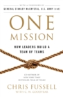 One Mission : How Leaders Build A Team Of Teams - Book