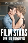 Film Stars Don't Die in Liverpool : A True Story - Book
