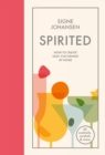 Spirited : How to create easy, fun drinks at home - Book