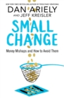 Small Change : Money Mishaps and How to Avoid Them - eBook