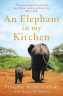 An Elephant in My Kitchen : What the Herd Taught Me about Love, Courage and Survival - Book