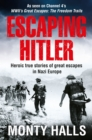 Escaping Hitler : Heroic True Stories of Great Escapes in Nazi Europe - Book