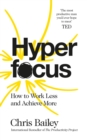 Hyperfocus : How to Work Less to Achieve More - Book