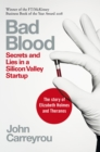 Bad Blood : Secrets and Lies in a Silicon Valley Startup - Book