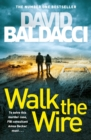 Walk the Wire : The Sunday Times Number One Bestseller - Book