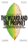 The Wizard and the Prophet : Science and the Future of Our Planet - Book