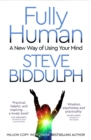 Fully Human : A New Way of Using Your Mind - Book