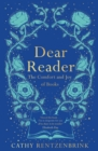 Dear Reader : The Comfort and Joy of Books - Book