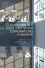 Transparency of Stock Corporations in Europe : Rationales, Limitations and Perspectives - eBook