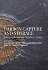 Carbon Capture and Storage : Emerging Legal and Regulatory Issues - Book