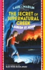 The Secret of Supernatural Creek : Book 5 - Book