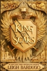King of Scars : return to the epic fantasy world of the Grishaverse, where magic and science collide - Book