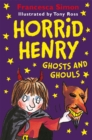 Horrid Henry Ghosts and Ghouls - Book