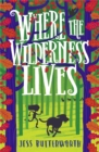 Where the Wilderness Lives - Book