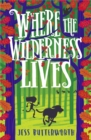Where the Wilderness Lives - eBook
