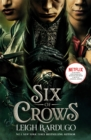 Six of Crows: TV tie-in edition : Book 1 - Book