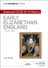 My Revision Notes: Edexcel GCSE (9-1) History: Early Elizabethan England, 1558-88 - Book