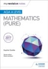My Revision Notes: AQA A Level Maths (Pure) - Book
