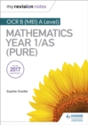 My Revision Notes: OCR B (MEI) A Level Mathematics Year 1/AS (Pure) - Book