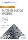 My Revision Notes: OCR (A) A Level Mathematics (Pure) - Book