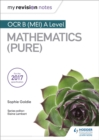My Revision Notes: OCR B (MEI) A Level Mathematics (Pure) - Book