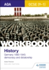 AQA GCSE (9-1) History Workbook: Germany, 1890-1945: Democracy and Dictatorship - Book