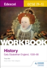 Edexcel GCSE (9-1) History Workbook: Early Elizabethan England, 1558-88 - Book