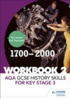 AQA GCSE History skills for Key Stage 3: Workbook 2 1700-2000 - Book