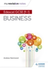 My Revision Notes: Pearson Edexcel GCSE (9-1) Business - Book