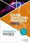 AQA GCSE (9-1) Physics: Exam Question Practice Pack - Book
