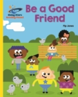 Reading Planet - Be a Good Friend - Yellow: Galaxy - Book