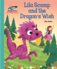 Reading Planet - Lila Scamp and the Dragon's Wish - Turquoise: Galaxy - Book