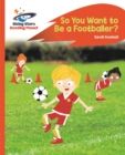 Reading Planet - So You Want to be a Footballer? - Orange: Rocket Phonics - Book