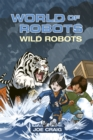 Reading Planet KS2 - World of Robots: Wild Bots - Level 2: Mercury/Brown band - Book
