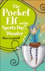 Reading Planet KS2 - The Pocket Elf and the Sports Day Disaster - Level 4: Earth/Grey band - Book