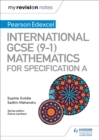 My Revision Notes: International GCSE (9-1) Mathematics for Pearson Edexcel Specification A - Book