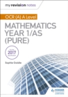 My Revision Notes: OCR (A) A Level Mathematics Year 1/AS (Pure) - eBook