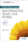 My Revision Notes: OCR B (MEI) A Level Mathematics Year 1/AS (Pure) - eBook