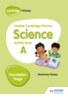 Hodder Cambridge Primary Science Activity Book A Foundation Stage - Book