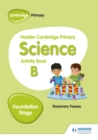 Hodder Cambridge Primary Science Activity Book B Foundation Stage - Book