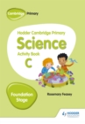 Hodder Cambridge Primary Science Activity Book C Foundation Stage - Book