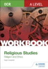 OCR A Level Religious Studies: Religion and Ethics Workbook - Book