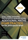OCR Level 3 Free Standing Mathematics Qualification: Additional Maths Exam Practice (2nd edition) - Book