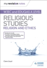 My Revision Notes: WJEC and Eduqas A level Religious Studies Religion and Ethics - Book