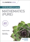 My Revision Notes: OCR B (MEI) A Level Mathematics (Pure) - eBook
