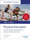 AQA A Level Physical Education Student Guide 1: Factors affecting participation in physical activity and sport - Book