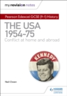 My Revision Notes: Pearson Edexcel GCSE (9-1) History: The USA, 1954 1975: conflict at home and abroad - eBook