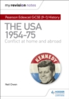 My Revision Notes: Pearson Edexcel GCSE (9-1) History: The USA, 1954-1975: conflict at home and abroad - Book