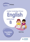 Hodder Cambridge Primary English Activity Book B Foundation Stage - Book