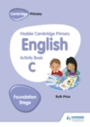 Hodder Cambridge Primary English Activity Book C Foundation Stage - Book